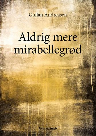 Gullan Andreasen: Aldrig mere mirabellegrød