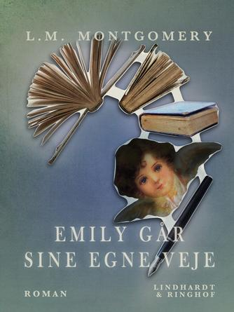 L. M. Montgomery: Emily går sine egne veje : roman