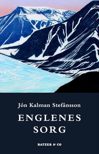 Jón Kalman Stefánsson: Englenes sorg