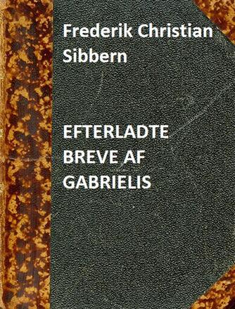 F. C. Sibbern: Efterladte Breve af Gabrielis