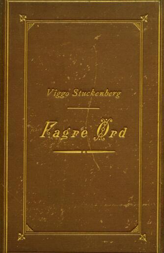 Viggo Stuckenberg: Fagre Ord : en Mosaik