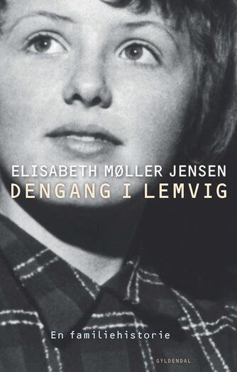 Elisabeth Møller Jensen: Dengang i Lemvig : en familiehistorie