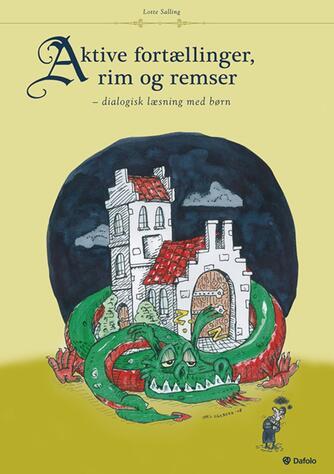 Lotte Salling: Aktive fortællinger, rim og remser : dialogisk læsning med børn