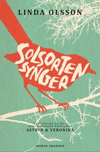Linda Olsson: Solsorten synger : en roman