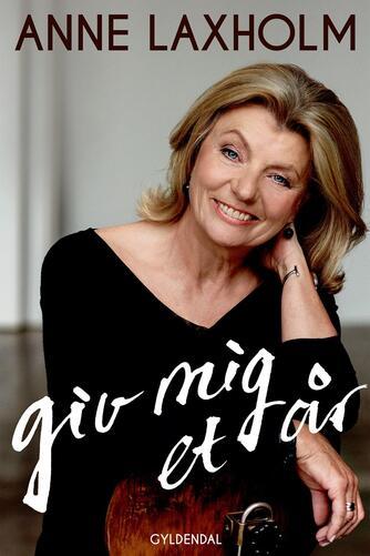 Anne Laxholm (f. 1951), Anne Lønstrup: Giv mig et år