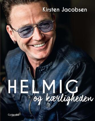 Kirsten Jacobsen (f. 1942), Thomas Helmig: Helmig og kærligheden : nogle døre må man lukke for at verden kan blive større