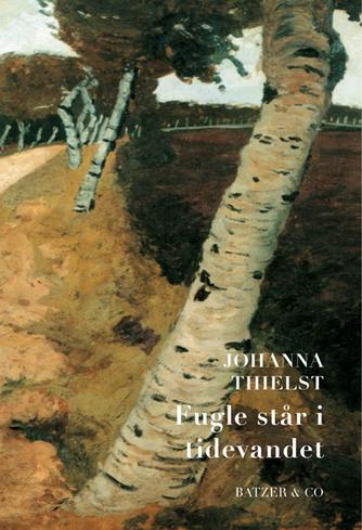 Johanna Thielst: Fugle står i tidevandet : roman