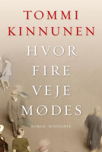 Tommi Kinnunen (f. 1973): Hvor fire veje mødes