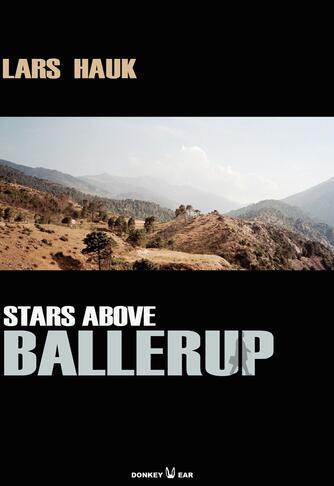 Lars Hauk (f. 1964): Stars above Ballerup : roman