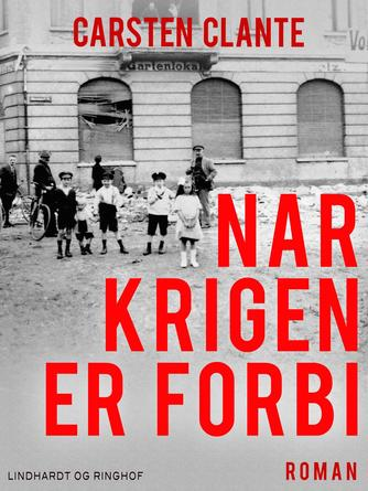 Carsten Clante: Når krigen er forbi : roman