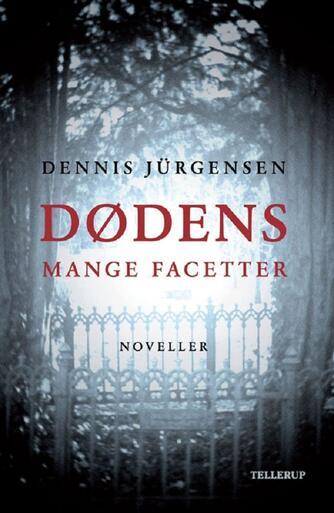 Dennis Jürgensen: Dødens mange facetter