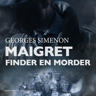 Georges Simenon: Maigret finder en morder