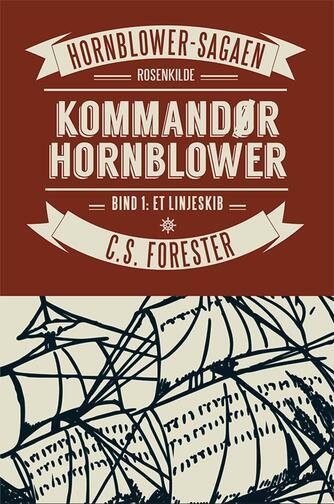 C. S. Forester: Kommandør Hornblower. Bind 1, Et linjeskib