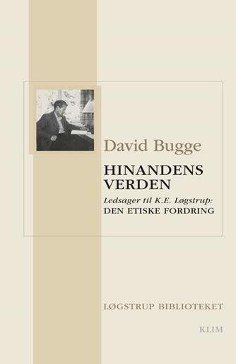 David Bugge: Hinandens verden : ledsager til K.E. Løgstrup: Den etiske fordring