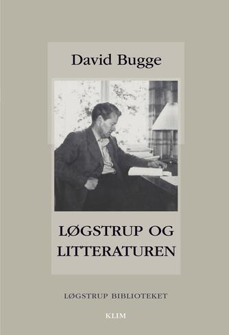 David Bugge: Løgstrup og litteraturen
