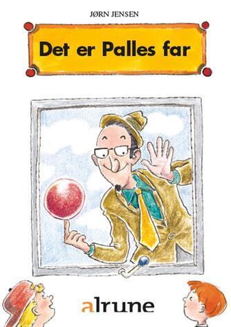 Jørn Jensen (f. 1946): Det er Palles far