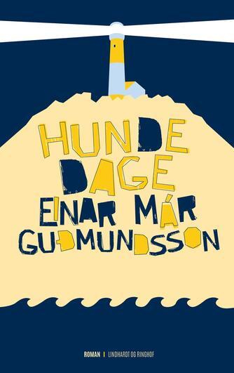 Einar Már Guðmundsson: Hundedage : roman