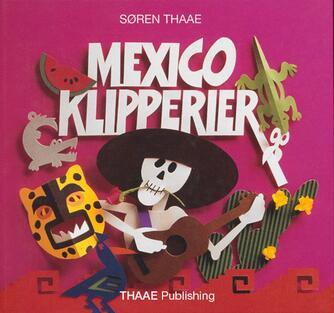 Søren Thaae: Mexico klipperier