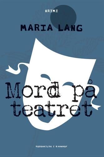 Maria Lang: Mord på teatret : krimi