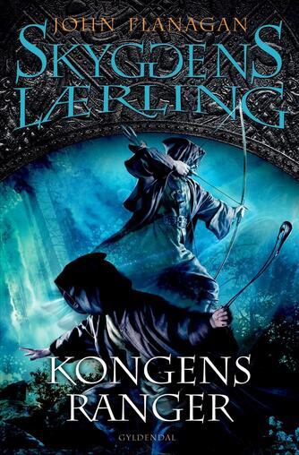 John Flanagan: Kongens ranger