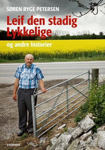 Søren Ryge Petersen: Leif den stadig lykkelige og andre historier : Min barndom