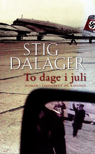 Stig Dalager: To dage i juli : roman