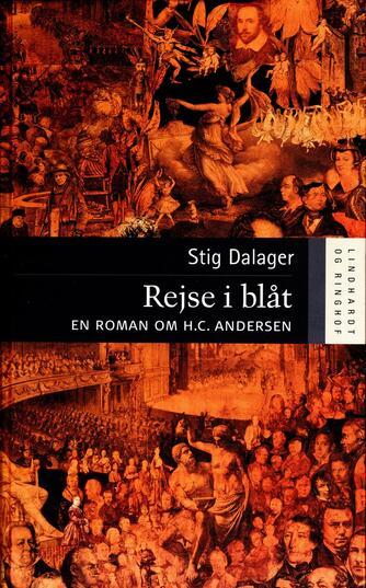 Stig Dalager: Rejse i blåt : en roman om H.C. Andersen