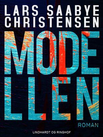 Lars Saabye Christensen (f. 1953): Modellen : roman