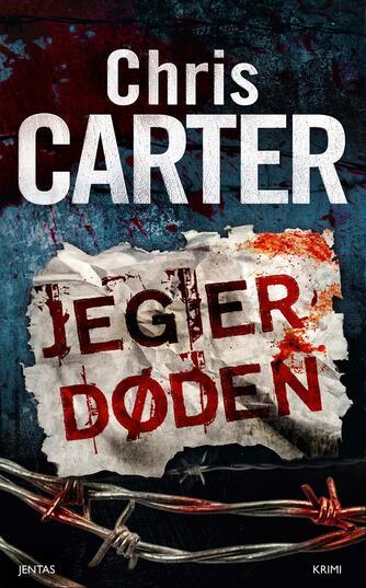 Chris Carter: Jeg er døden : krimi