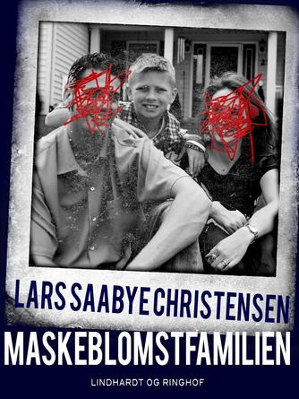 Lars Saabye Christensen (f. 1953): Maskeblomstfamilien