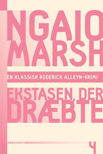 Ngaio Marsh: Ekstasen, der dræbte