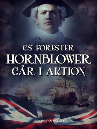 C. S. Forester: Hornblower går i aktion