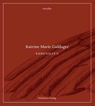 Katrine Marie Guldager: København : noveller