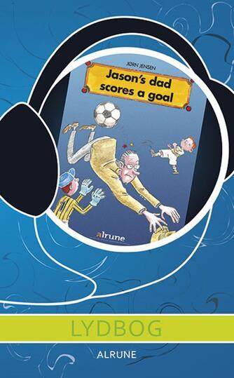Jørn Jensen (f. 1946): Jason's dad scores a goal