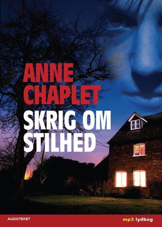 Anne Chaplet: Skrig om stilhed
