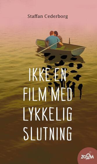Staffan Cederborg: Ikke en film med lykkelig slutning