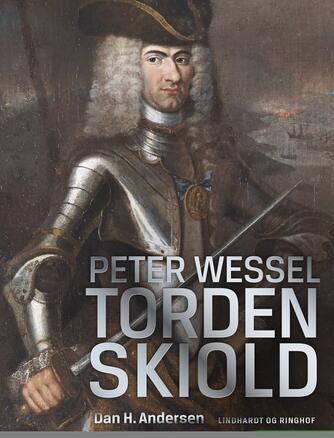 Dan H. Andersen: Peter Wessel Tordenskiold