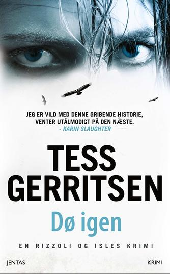 Tess Gerritsen: Dø igen : krimi