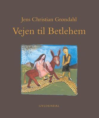 Jens Christian Grøndahl: Vejen til Betlehem