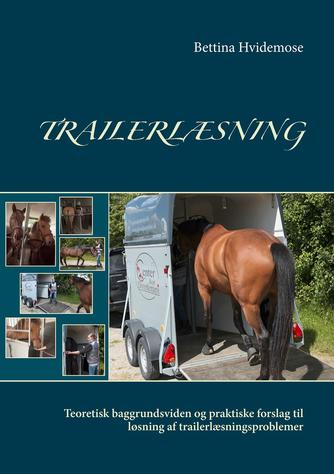 Bettina Hvidemose: Trailerlæsning : teoretisk baggrundsviden og praktiske forslag til løsning af trailerlæsningsproblemer
