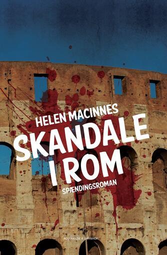 Helen MacInnes: Skandale i Rom : spændingsroman