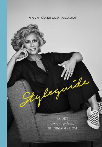 Anja Camilla Alajdi, Elsebeth Mouritzen: Styleguide : få det personlige look, du drømmer om