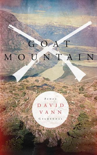 David Vann: Goat Mountain : roman