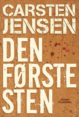 Carsten Jensen (f. 1952): Den første sten : roman