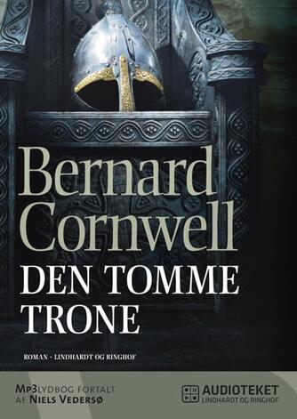 Bernard Cornwell: Den tomme trone