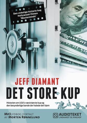 Jeff Diamant: Det store kup : historien om USA's næststørste kup og den besynderlige bande, der halede det hjem