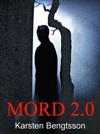 Karsten Bengtsson: Mord 2.0