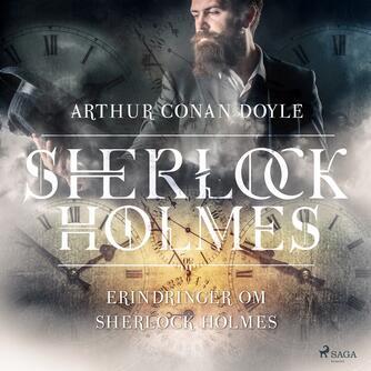 A. Conan Doyle: Erindringer om Sherlock Holmes
