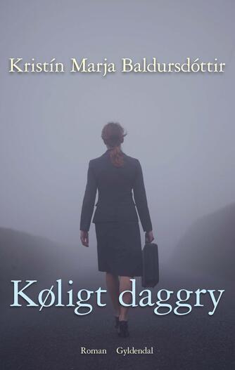 Kristín Marja Baldursdóttir: Køligt daggry : roman