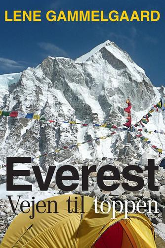 Lene Gammelgaard: Everest - vejen til toppen